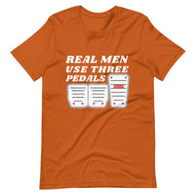 Load image into Gallery viewer, Real Men Use Three Pedals Car T-Shirt