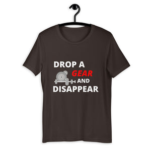 Drop A Gear And Disappear T-Shirt