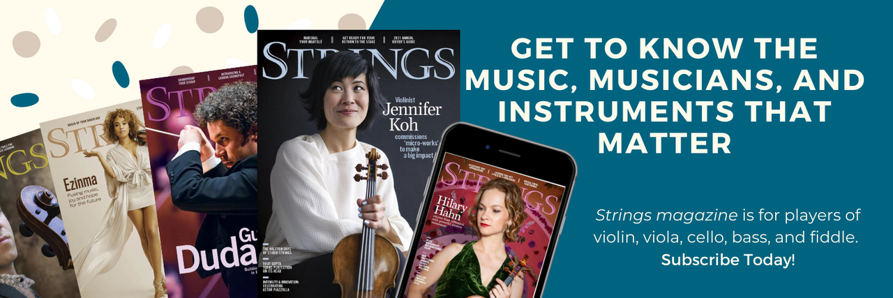 subscribe to strings magazine - the authority for players of violin, viola, cello, bass, and fiddle
