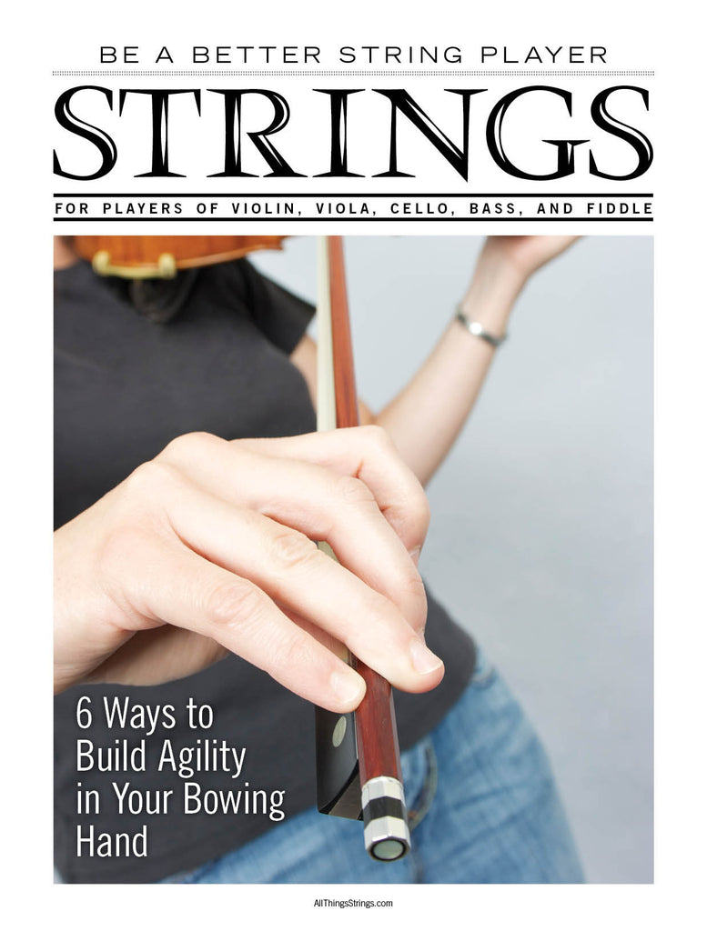 Be a Better String Player – 6 Ways to Build Agility in Your Bowing Hand