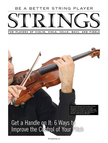 Be a Better String Player – Get a Handle on It - 6 Ways to Improve the Control of Your Pitch