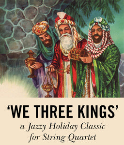 We Three Kings: Play a Jazzy Holiday Classic for String Quartet