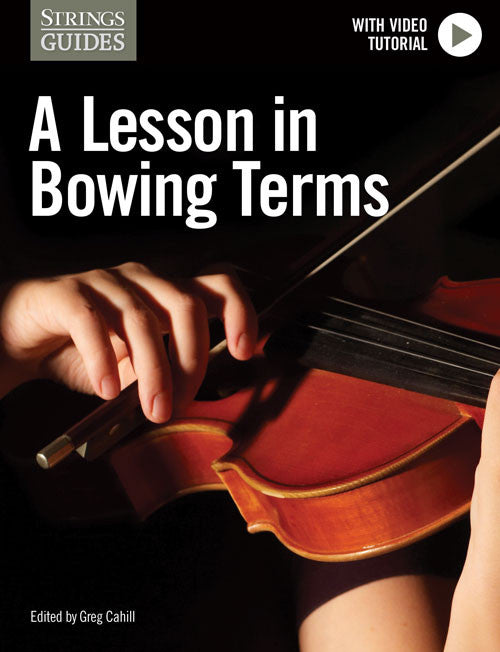 Bow-ology: A Lesson in Bowing Terms