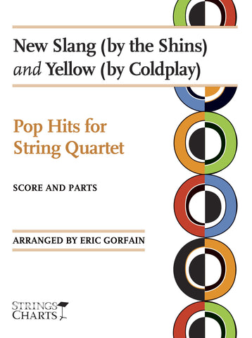 Pop Hits for String Quartet: New Slang (by the Shins) and Yellow (by Coldplay)