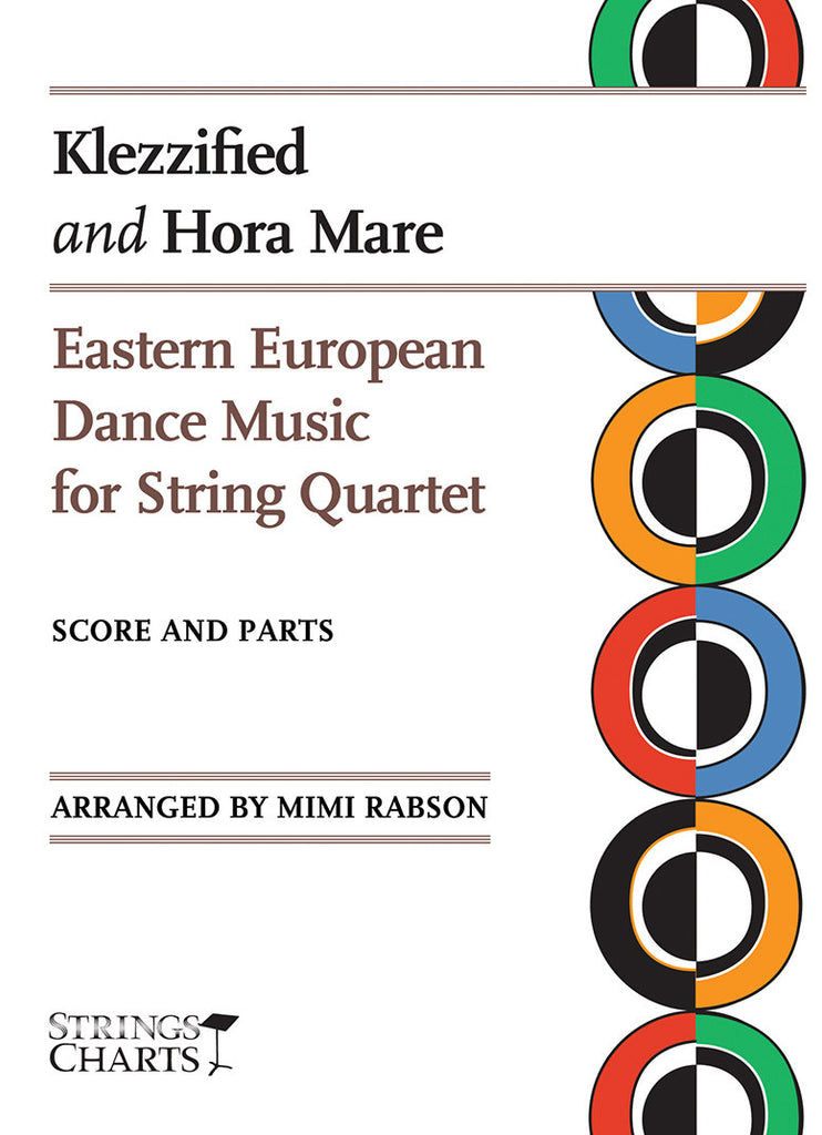 Eastern European Dance Music for String Quartet: Klezzified and Hora Mare