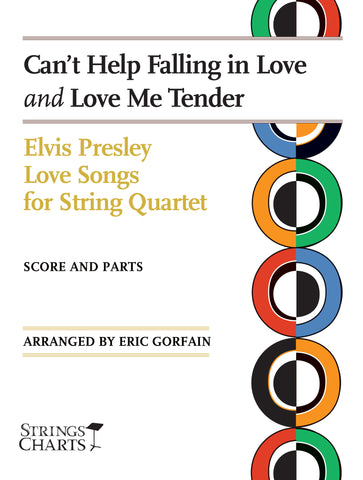 Can't Help Falling in Love and Love Me Tender: Elvis Presley Love Songs for String Quartet