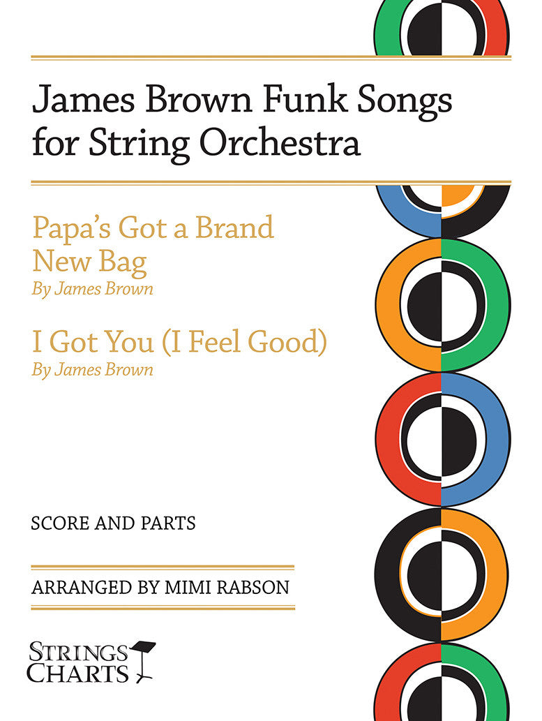 James Brown Funk Songs for String Orchestra: Papa's Got a Brand New Bag and I Got You (I Feel Good)