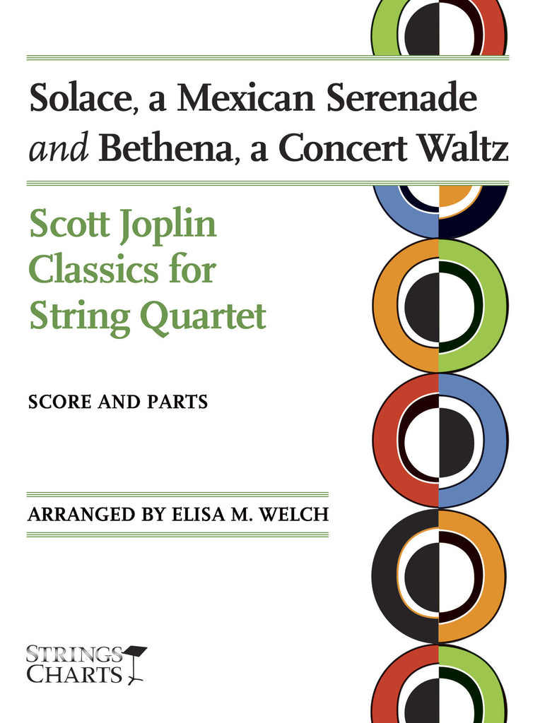 Scott Joplin Classics for String Quartet: Solace, a Mexican Serenade and Bethena, a Concert Waltz