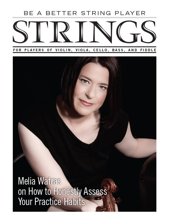 Be a Better String Player – Melia Watras on How to Honestly Assess Your Practice Habits