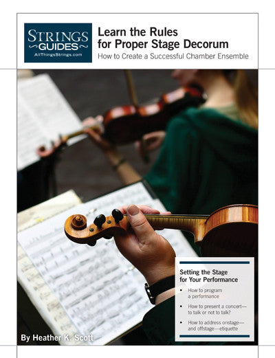 Creating a Successful Chamber Ensemble: Learn the Rules for Proper Stage Decorum