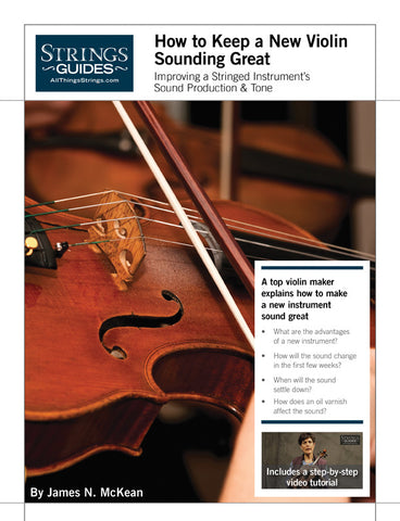 Improving a Stringed Instrument's Sound Production & Tone: How to Keep a New Violin Sounding Great