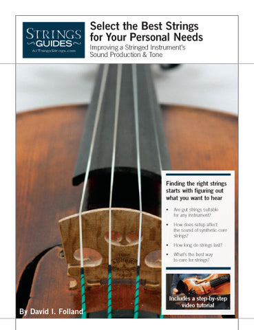 Improving a Stringed Instrument's Sound Production & Tone: How to Select the Best Strings for Your Personal Needs