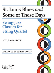 St. Louis Blues and Some of These Days: Swing Jazz Classics for String Quartet