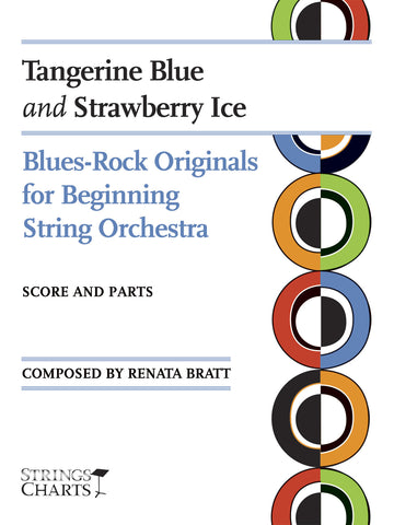 Blues Rock Originals for Beginning String Orchestra: Tangerine Blue and Strawberry Ice