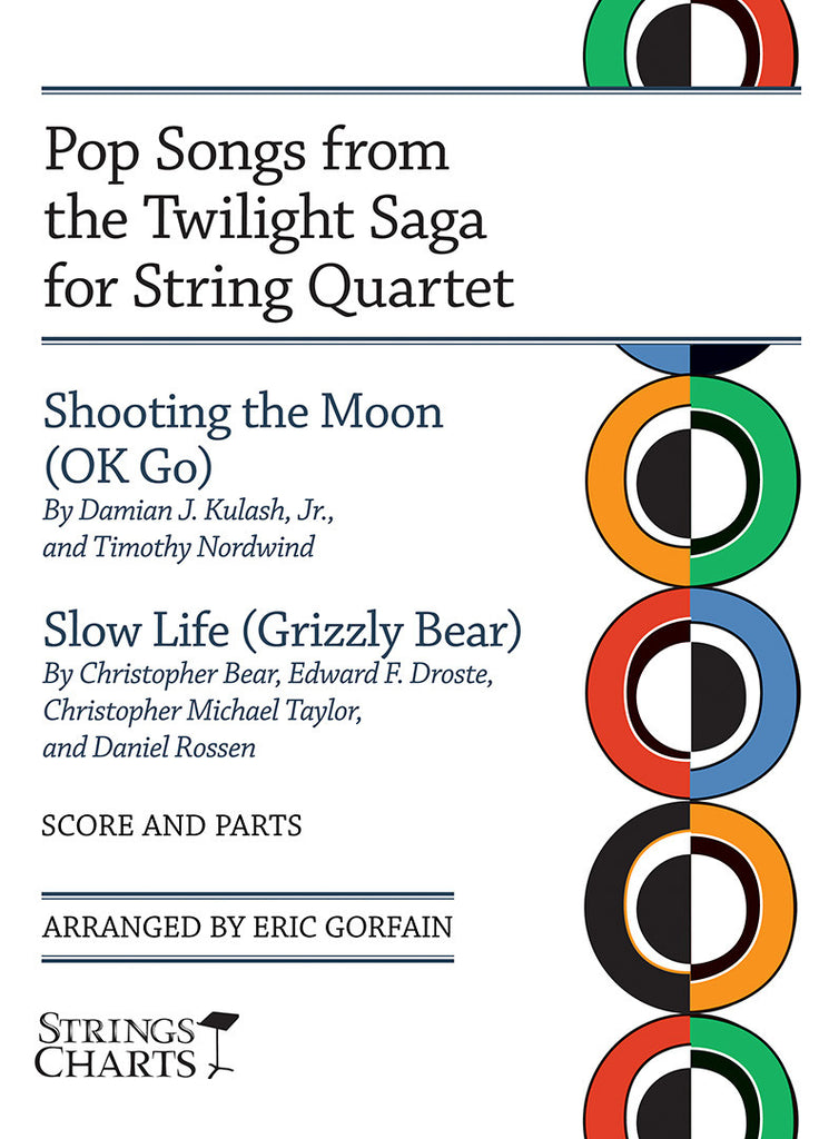 Pop Songs from the Twilight Saga for String Quartet: Shooting the Moon (OK Go) and Slow Life (Grizzly Bear)