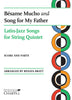 Latin-Jazz Songs for String Quintet: Bésame Mucho and Song for My Father