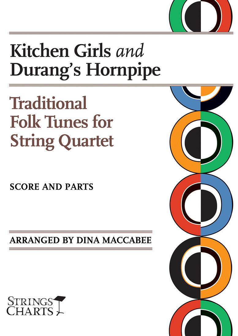 Traditional Tunes for String Quartet: Kitchen Girls and Durang's Horn Pipe