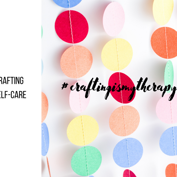 #craftingismytherapy: Crafting Your Self-Care
