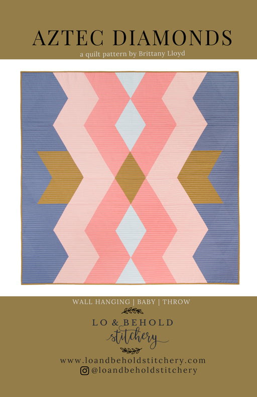 Aztec Diamonds by Lo & Behold Stitchery - The Modern Quilting Company