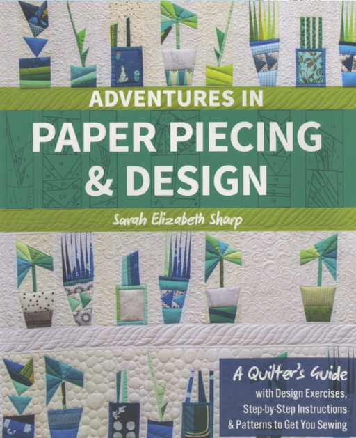 Adventures in Paper Piecing & Design - The Modern Quilting Company