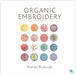 Organic Embroidery - The Modern Quilting Company
