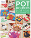 Pot Holders for All Seasons - Softcover - The Modern Quilting Company