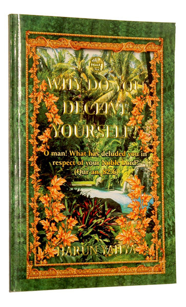 Why Do You Deceive Yourself by  Harun Yahya - Final Sale Item_Front_View