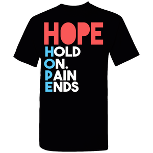 Hope:  Hold On, Pain Ends.