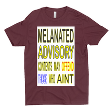 Load image into Gallery viewer, MELANATED ADVISORY T-Shirts