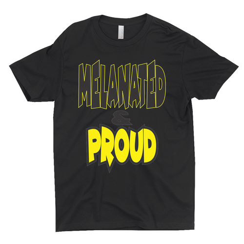 Melanated & Proud T-Shirts