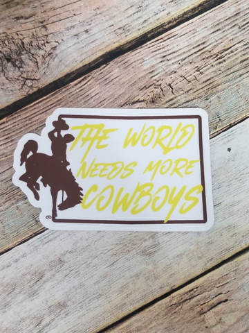The World Needs More Cowboys State Decal