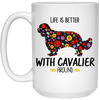 Life Is Better With Cavalier Around White Mug