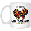 Life Is Better With Pomeranian  Around White Mug