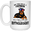 Rottweiler  Daddy - Any Man Can Be A Father White Mug