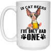 In Cat Beers I've Only Had One White Mug