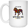 Life Is Better With Bulldog Around White Mug