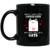 I Still Love Cats Black Mug