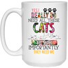 I Really Need All These Cats White Mug