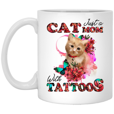 Just A Cat Mom With Tattoos White mug