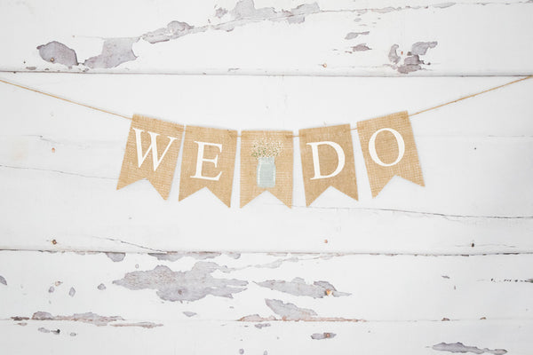 Wedding Floral Mason Jar Decor, We Do Banner