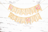 Donut Grow Up Banner | Birthday Party Decorations