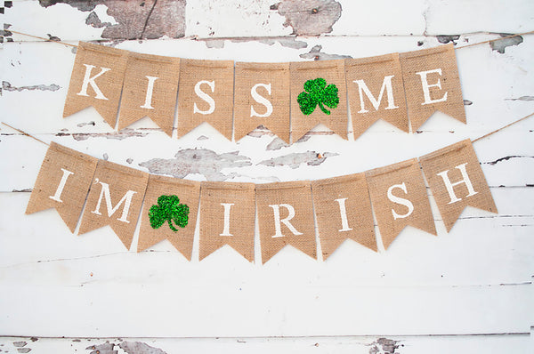 St. Patrick's Day Decor, Kiss Me I'm Irish Banner