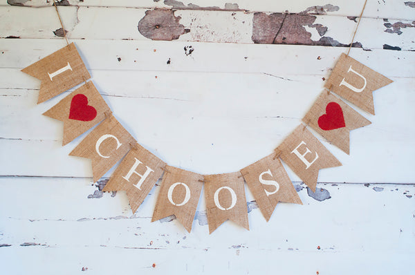 Valentine's Decor, I Choose You Banner