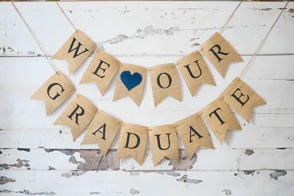 Graduation Decor, We Love Our Graduate Banner