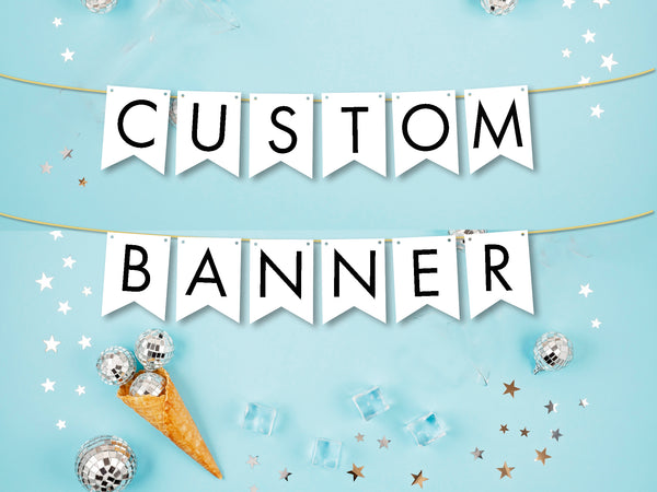 Custom Cardstock Banner, Personalized Banner, Design Your Own Banner, DIY Banner, Burlap Banner, P160