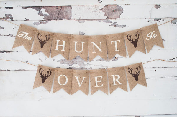 The Hunt Is Over Banner,  Hunting Bridal Shower Decor, Stag Deer Wedding Theme, Hunting Sign, Engagement Sign,  B306