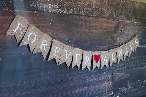 Valentines Day Decor, Forever & Always Banner, Burlap Valentines Banner, Valentine's Day Banner, Wedding Banner, Love Banner, B400