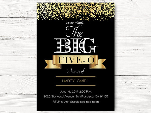 Digital 50th Birthday Invitation, Fiftieth Birthday Invite, Big Five-O Invitation, Black & Gold Invite   40, 50, 60... Invite, C078