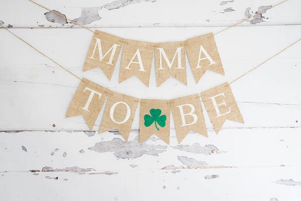 St Patrick's Day Baby Shower Decor, Baby Boy Shower, Mama To Be Banner, Shamrock Baby Shower Garland,  Clvoer Baby Shower Chair Sign,  B915