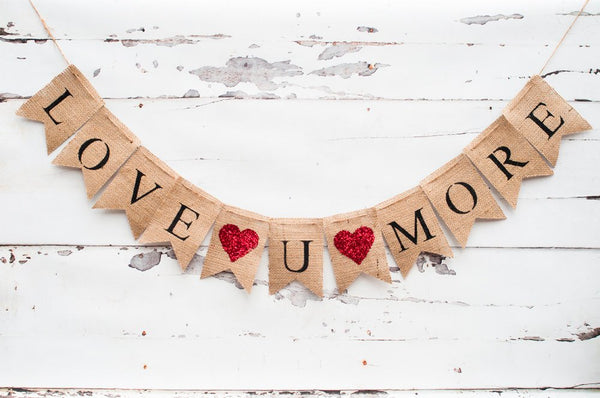 Love You More  Burlap Banner, Love U More Banner, Wedding Photo Prop, Engagement Photo Prop, B198